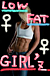 Low−Fat−Girl'z♀
