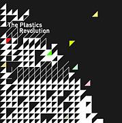 The Plastics Revolution