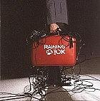 RAINING & OK