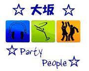 ☆大阪 Party People☆
