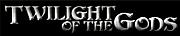 TWILIGHT OF THE GODS[TOTG]