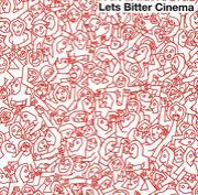 LETS BITTER CINEMA