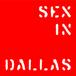 SEX IN DALLAS