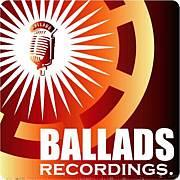 BALLADS recordings.