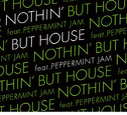 NOTHIN' BUT HOUSE