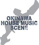 沖縄 HOUSE MUSIC SCENE