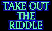 《TAKE OUT THE RIDDLE》