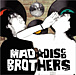 MAD DISCO BROTHERS