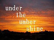 under the umber shine/10-FEET