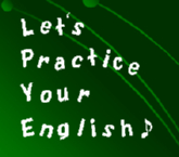 Let's Practice Your English♪