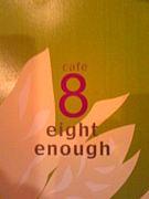 cafe 8 enough