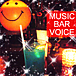 MUSIC BAR VOICE