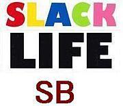 SLACK  LIFE   SB