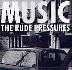 THE RUDE PRESSURES