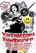 YATSUZAKI HARDCORE (��ĥ���)