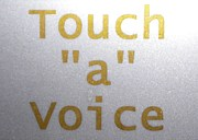 """Touch""""a""""Voice"""