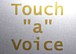 "Touch""a""Voice"