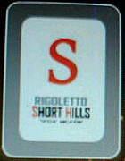 RIGOLETTO SHORT HILLS