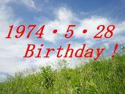 1974年5月28日生まれ☆