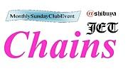 Chains   @ SHIBUYA JET