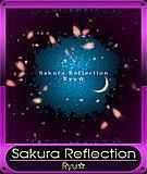 Sakura Reflection/Ryu☆