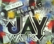 JAYWALK(J-WALK)