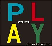 PLAY ON entertinment