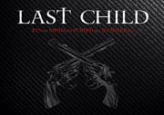 Last Child (ラストチャイルド)