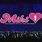 藤本美貴First Live Tour MIKI 1