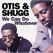 Otis & Shugg