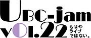 UBC-jam vol.22
