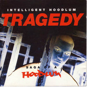 INTELLIGENT HOODLUM / TRAGEDY