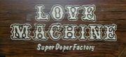 SuperDoperFactory LoveMachine