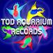 TOD AQUARIUM RECORDS