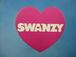 ♡ SWANZY