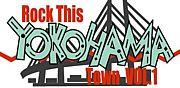 ◆Rock This YOKOHAMA Town◆