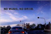 NO MUSIC,NO DRIVE.