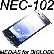 NEC-102 (MEDIAS for BIGLOBE)