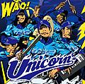 【WAO!】 − ユニコーン