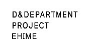 D&DEPARTMENT PROJECT EHIME