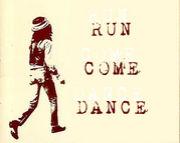Run Come Dance