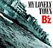 B'z -MY LONLEY TOWN-