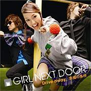 Drive away/GIRL NEXT DOOR