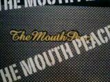 The MOUTH PEACE