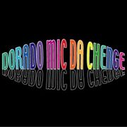DORADO MIC DA CHENGE