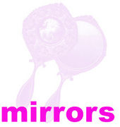 **mirrors**