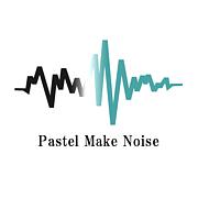 Pastel Make Noise|PMN