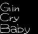 GinCryBaby
