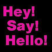 Hey!Say!Hello!