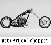 NEW SCHOOL CHOPPER